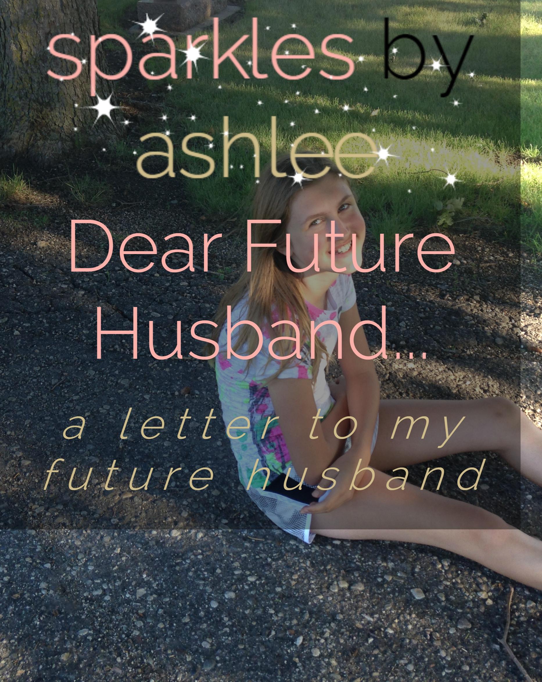 Dear-Future-Husband-Sparkles-by-Ashlee.jpg