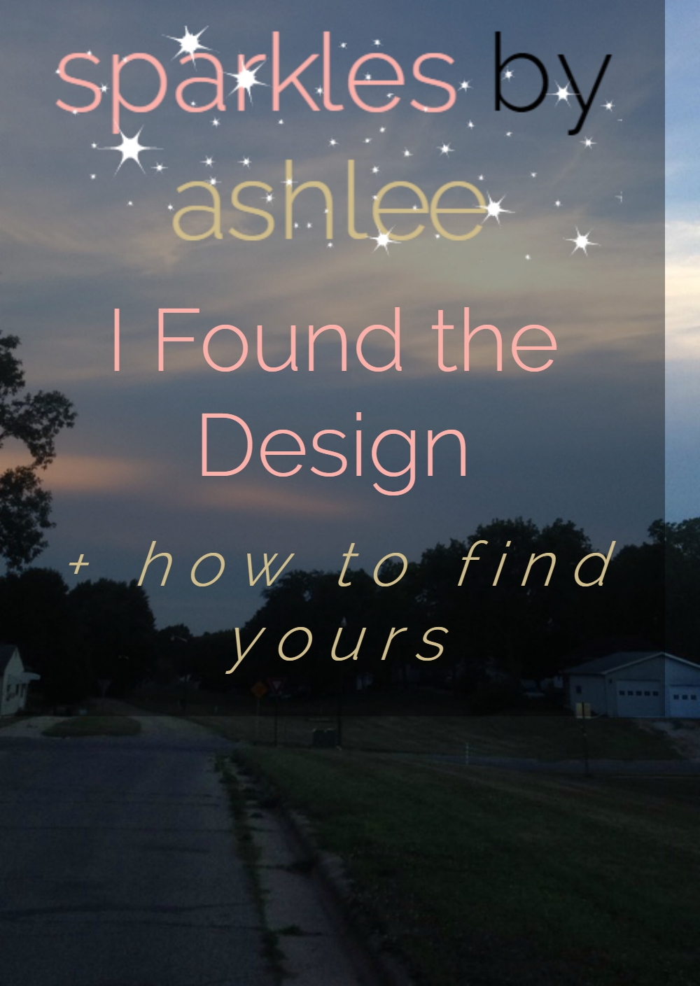 I-Found-the-Design-Plus-How-to-Find-Yours-Sparkles-by-Ashlee.jpg