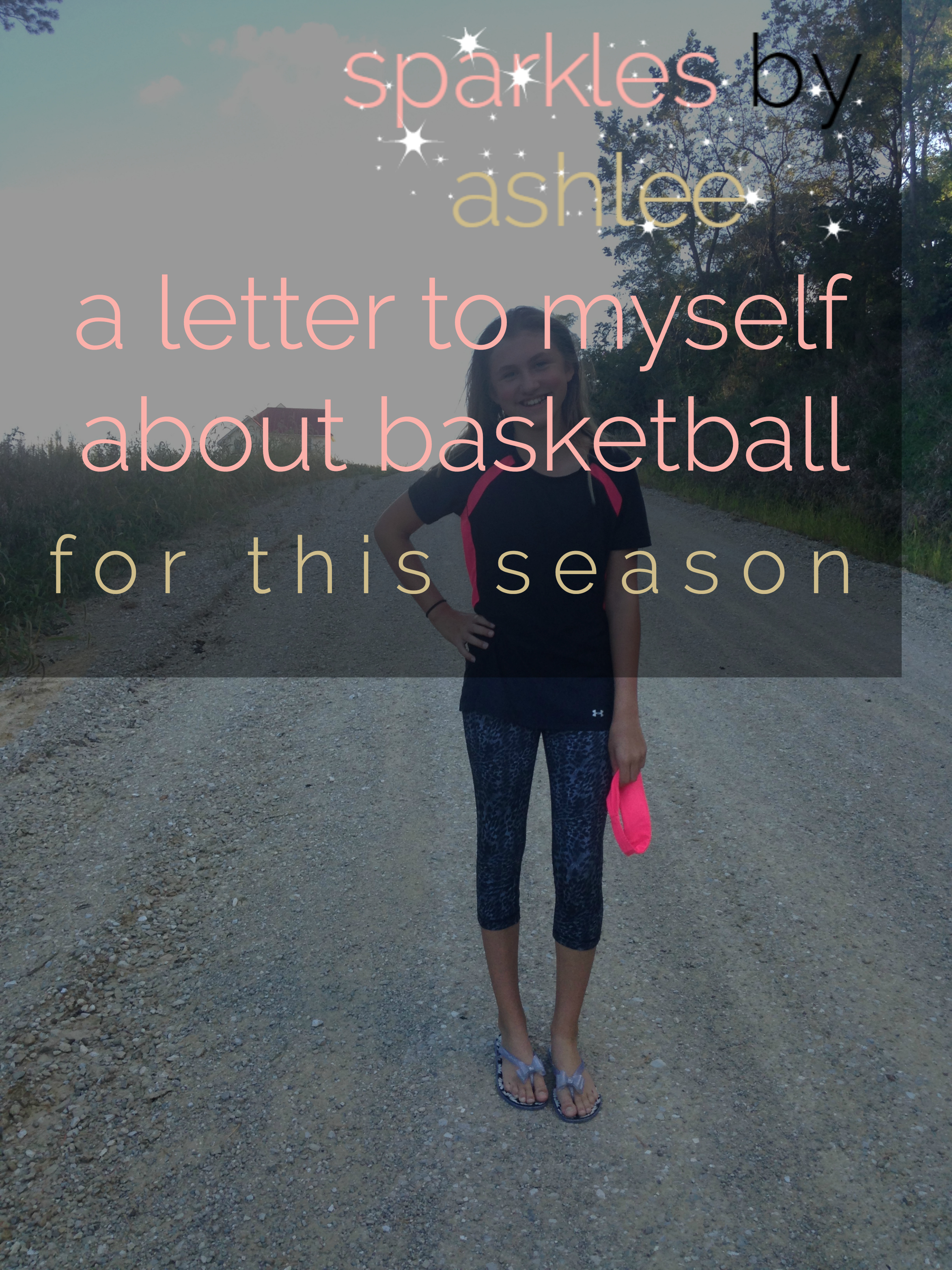 A-Letter-to-Myself-About-Basketball-Sparkles-by-Ashlee.jpg