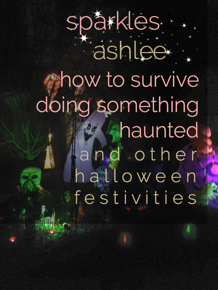 How-to-Survive-Doing-Something-Haunted-and-Other-Halloween-Festivities-Sparkles-by-Ashlee.jpg