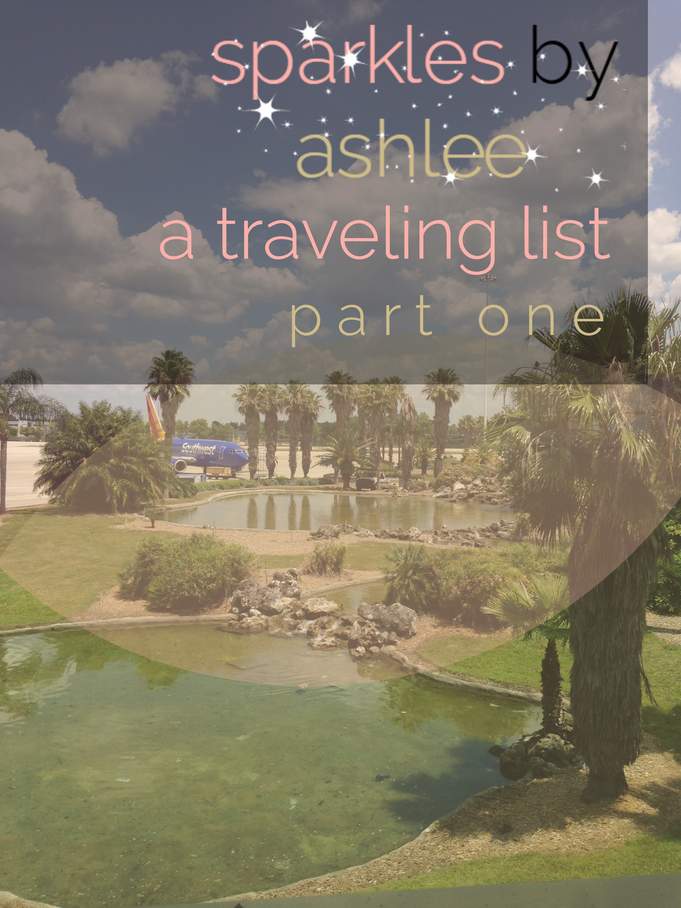 A-Traveling-Wish-List-Sparkles-by-Ashlee.jpg