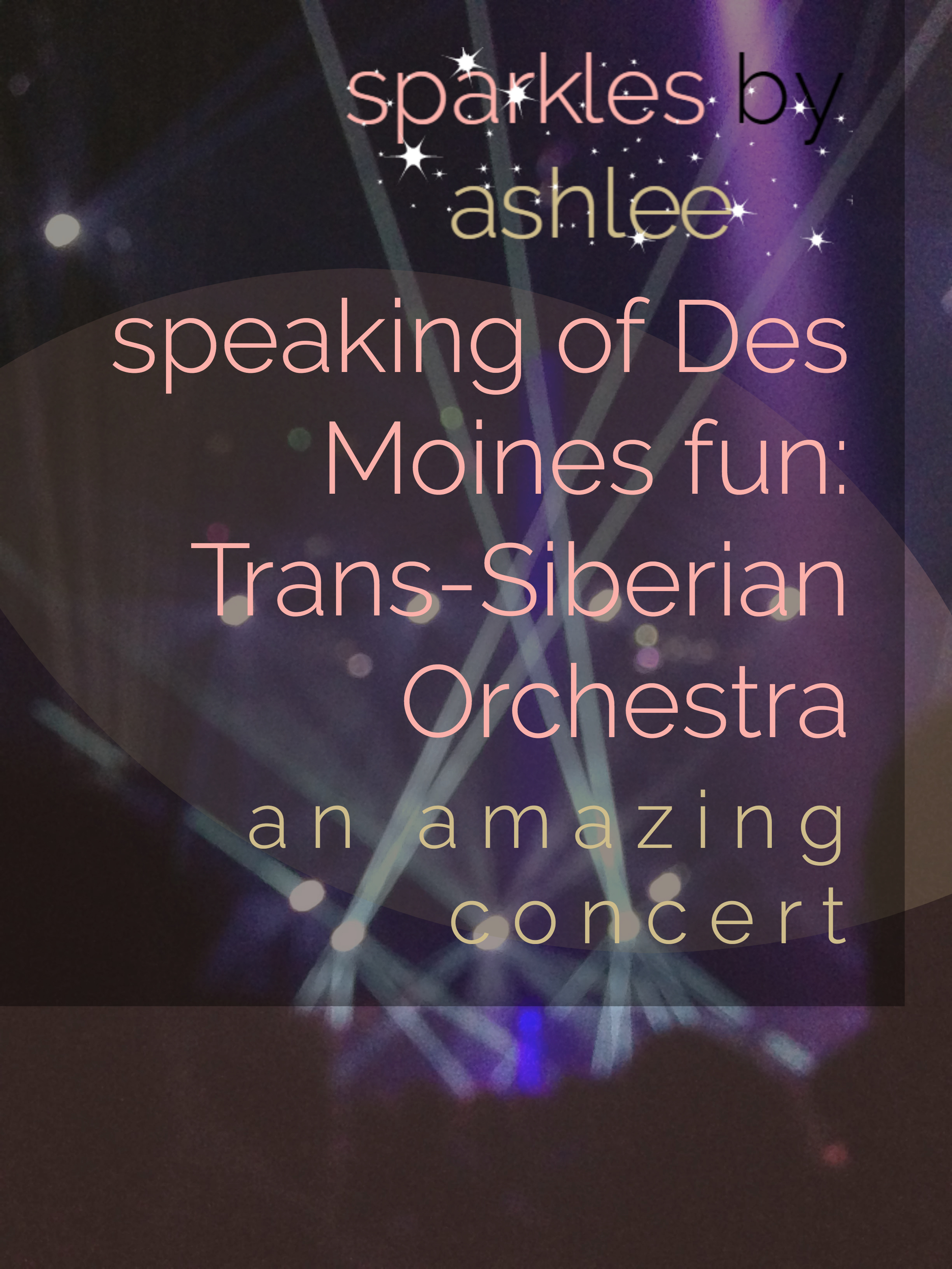 Speaking-of-Des-Moines-Fun-Trans-Siberian-Orchestra-Sparkles-by-Ashlee.jpg