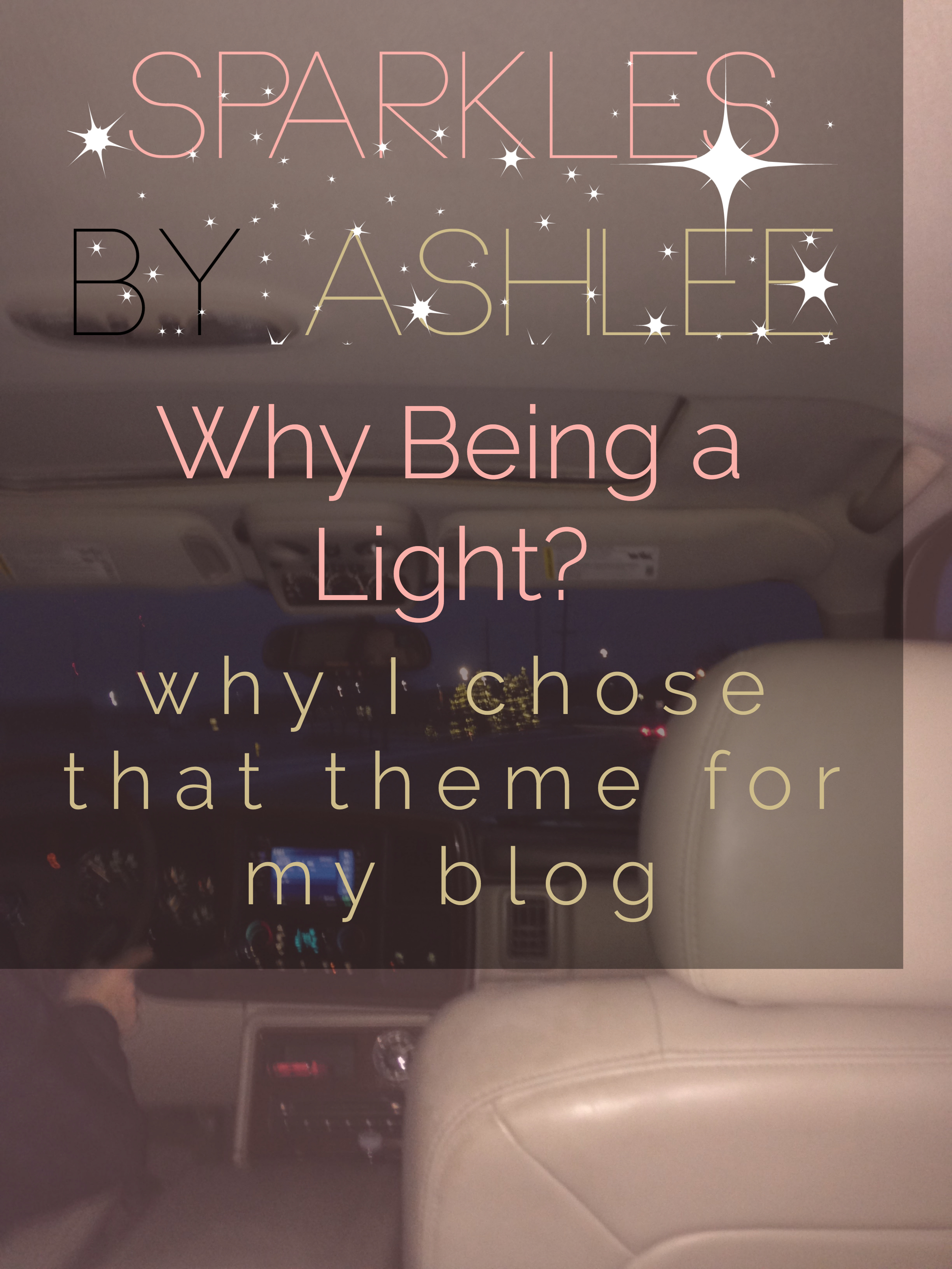 Why-Being-a-Light-Sparkles-by-Ashlee.jpg