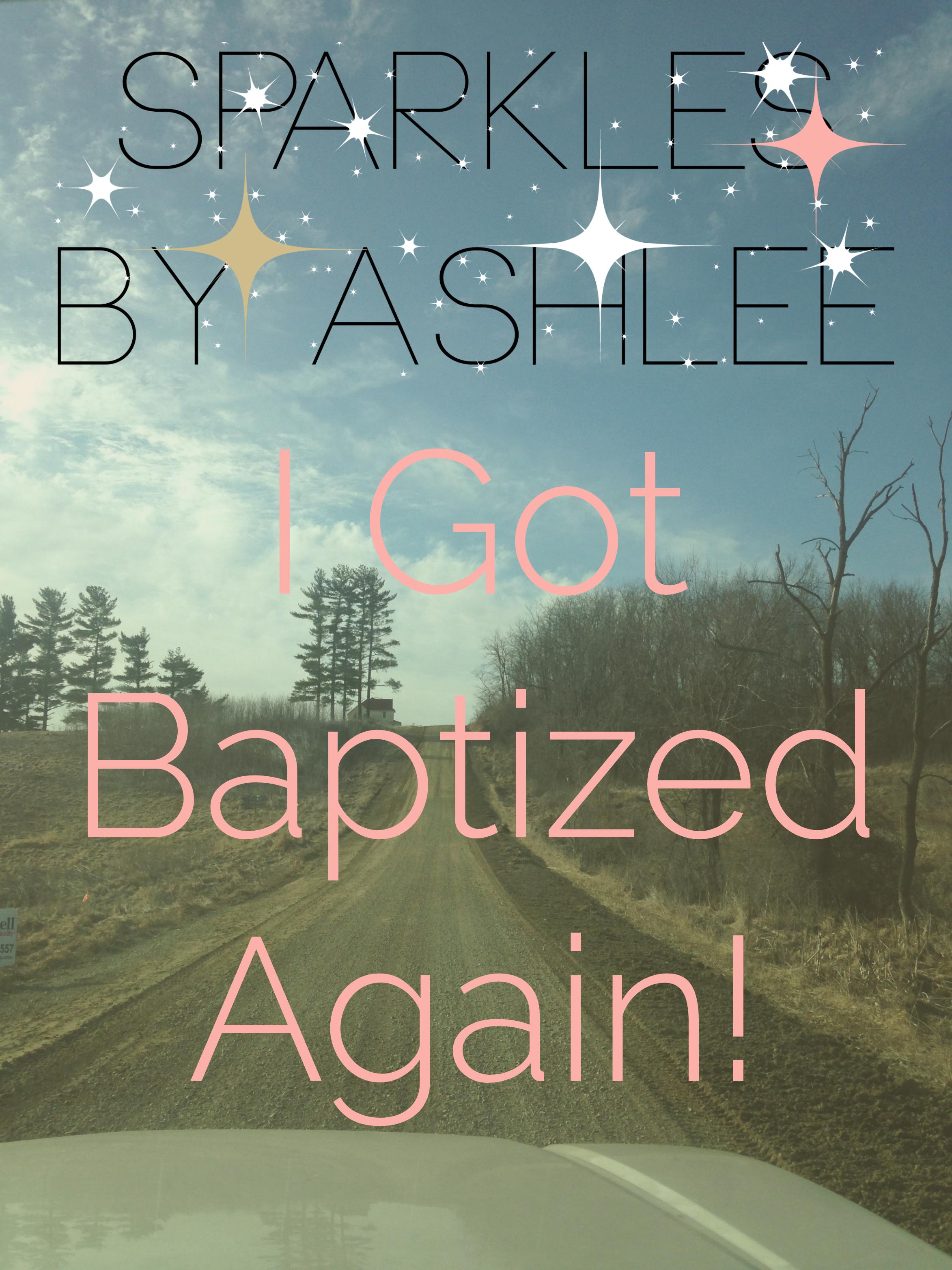 I-Got-Baptized-Again-Sparkles-by-Ashlee.jpg
