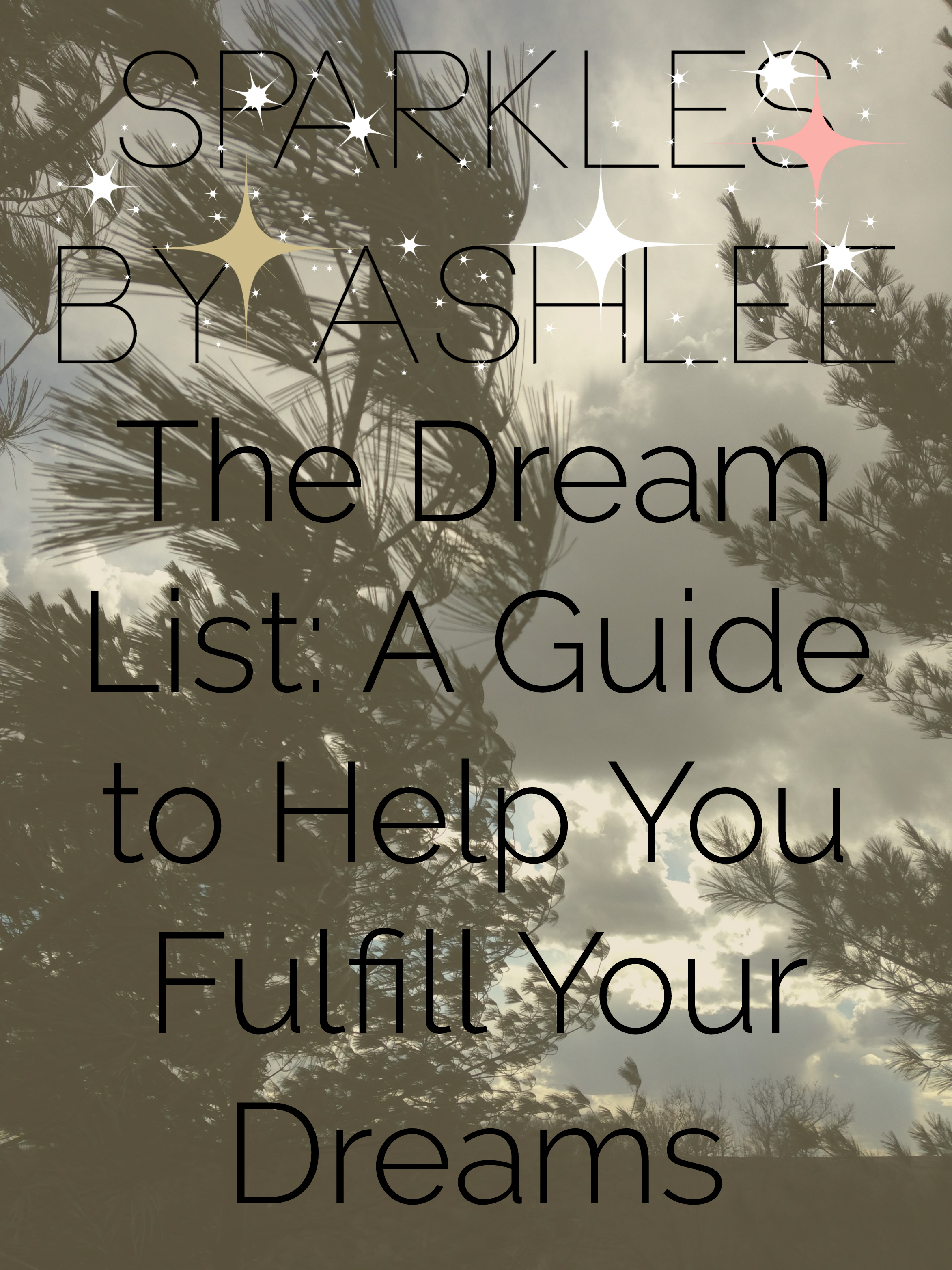 The-Dream-List-A-Guide-to-Help-You-Fulfill-Your-Dreams-Sparkles-by-Ashlee.jpg