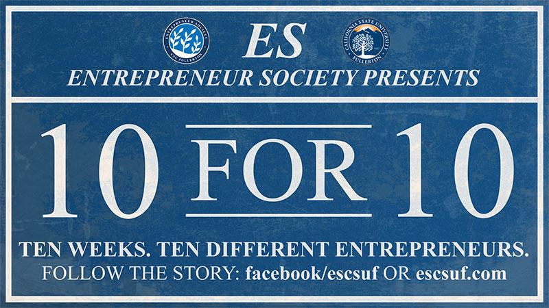 Entrepreneur Society 10 for 10 Series