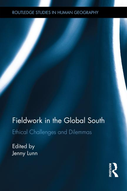 Fieldwork in the Global South Ethical Challenges and Dilemmas