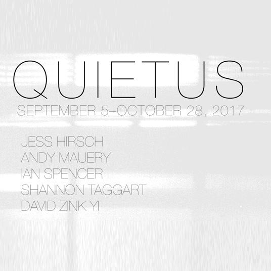 QUIETUS    September 5–October 28, 2017
