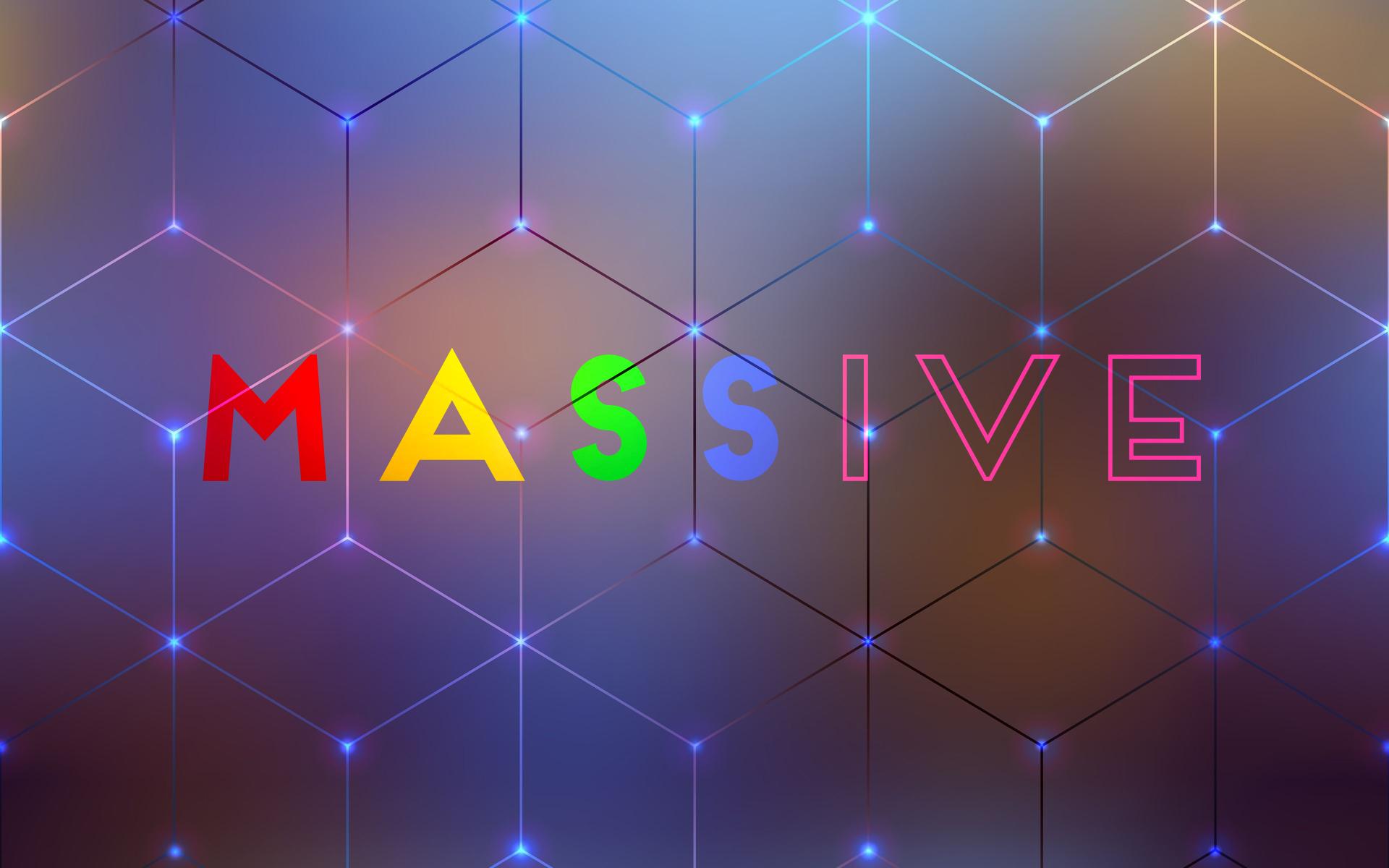MASSive  (NEW FOR 2020!)