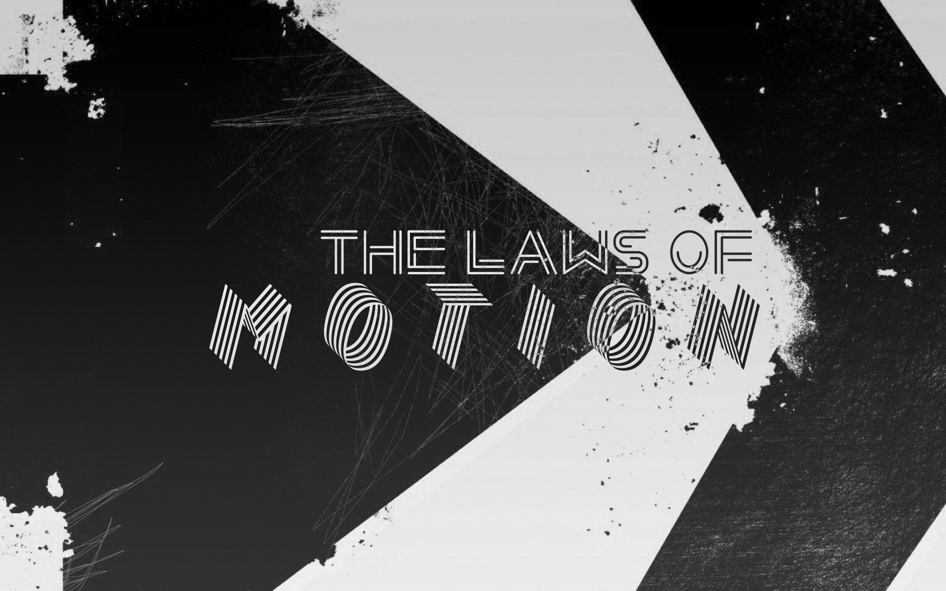 The Laws of Motion  (NEW FOR 2020!)