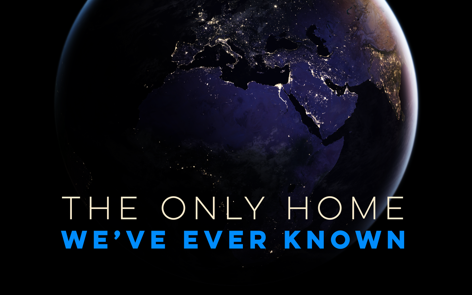 The Only Home We've Ever Known  (NEW FOR 2020!)