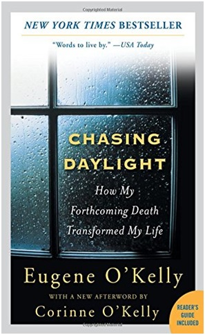 Chasing Daylight   How My Forthcoming Death Transformed My Life  Author: Eugene O'Kelly Category: Memoir, Philosophy Publishing Year: 2007 Length:  160 pages