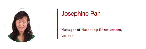 Josephine Pan is a Manager of Marketing Effectiveness team at Verizon, leading the optimization initiative in the Marketing team.  She has over seven years of work experience in statistical modeling and analytics, covering a wide range of marketing measurement and macro-economic topics. Before she joined Verizon, she worked at GroupM/Gain Theory as Senior Manager for five years and was major contributor to all aspects of marketing analytics services - marketing mix modeling, optimization, client engagement etc and other types of modeling analysis. Prior to GroupM, Josephine worked as an Economic Analyst for a boutique consultancy in New York, reporting economic trends between China and the United States.