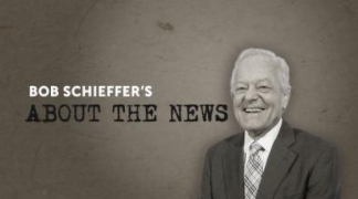 About the News with Bob Schieffer    A Conversation with Dan Balz