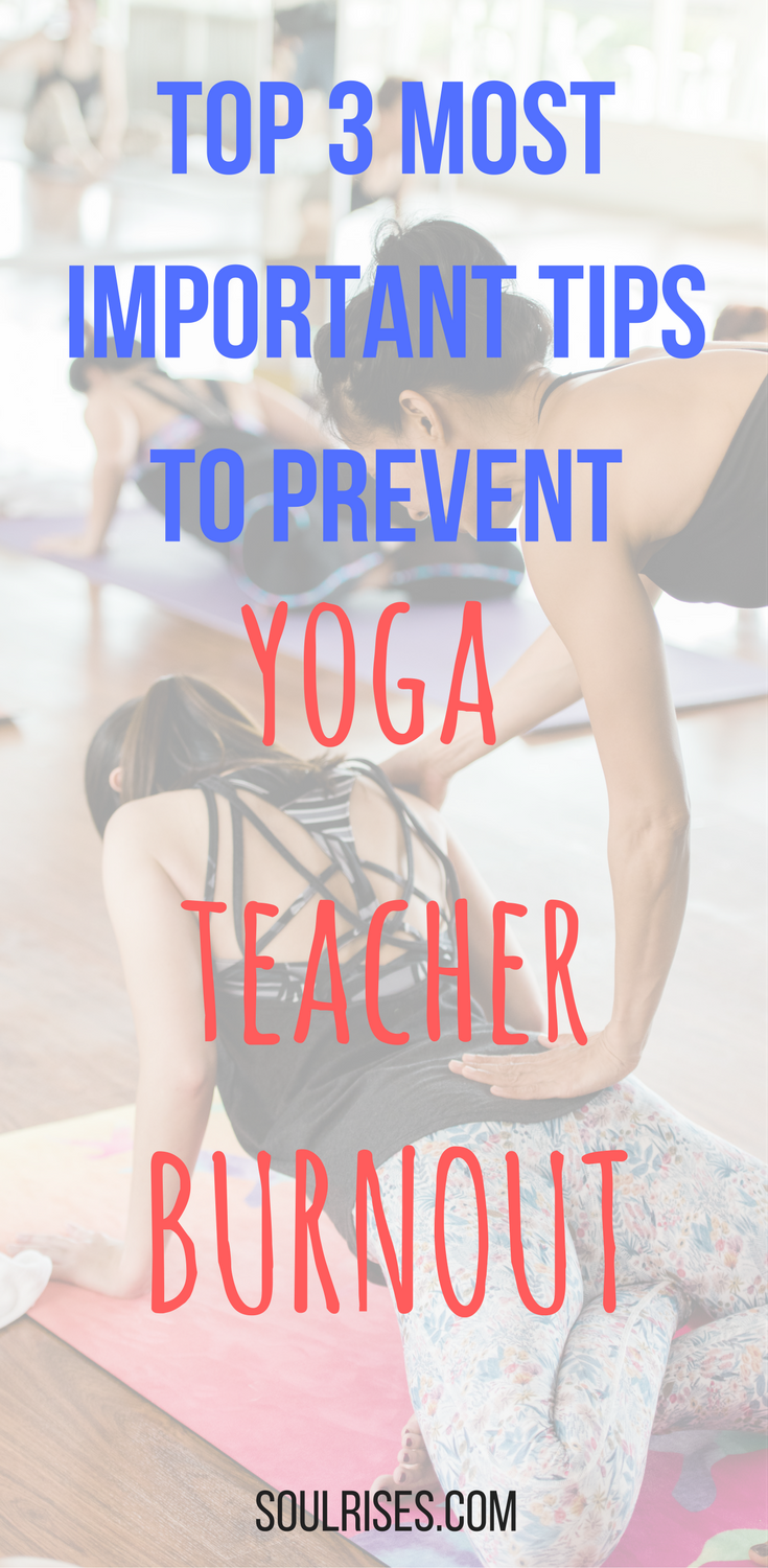 Top 3 most important tips to prevent yoga teacher burnout.png