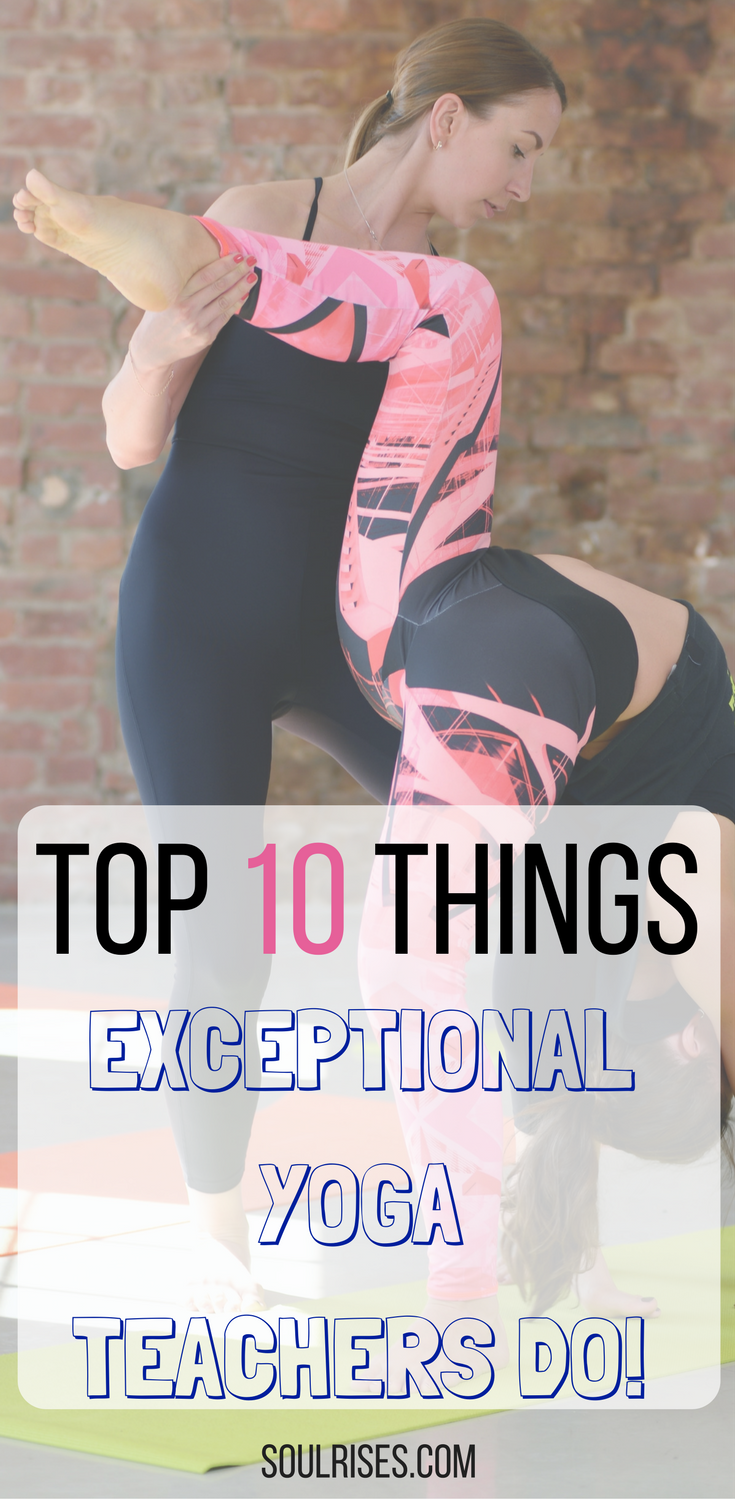 top 10 things exceptional yoga teachers do (1).png