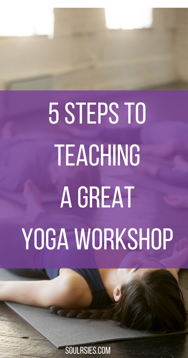 5 steps to teaching a great yoga workshop.png
