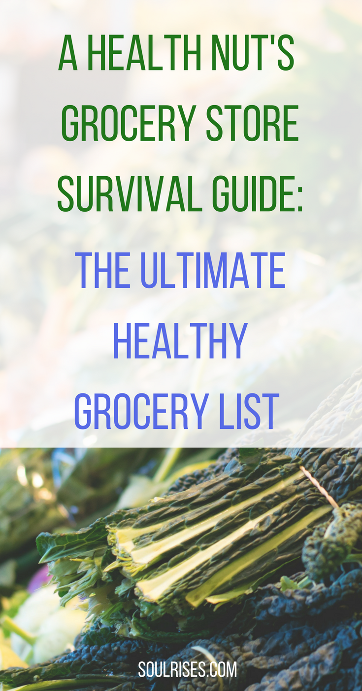 A health nut's grocery store survival guide_ the ultimate healthy grocery list.png