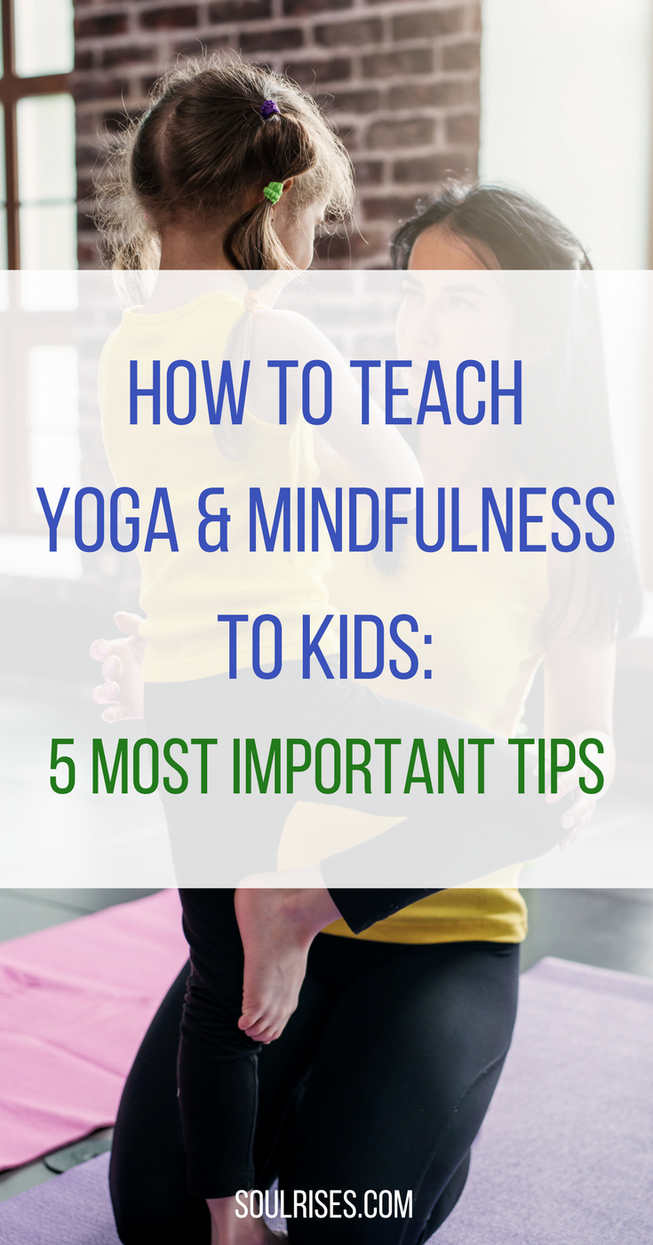 How to teach yoga & Mindfulness to kids_ 5 most important tips.png
