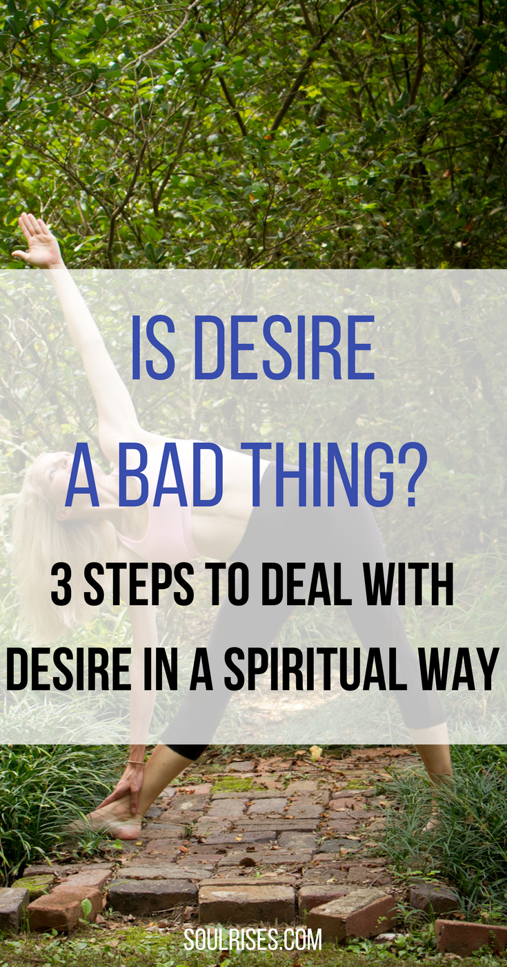 is desire a bad thing_ 3 steps to deal with desire in a spiritual way.png