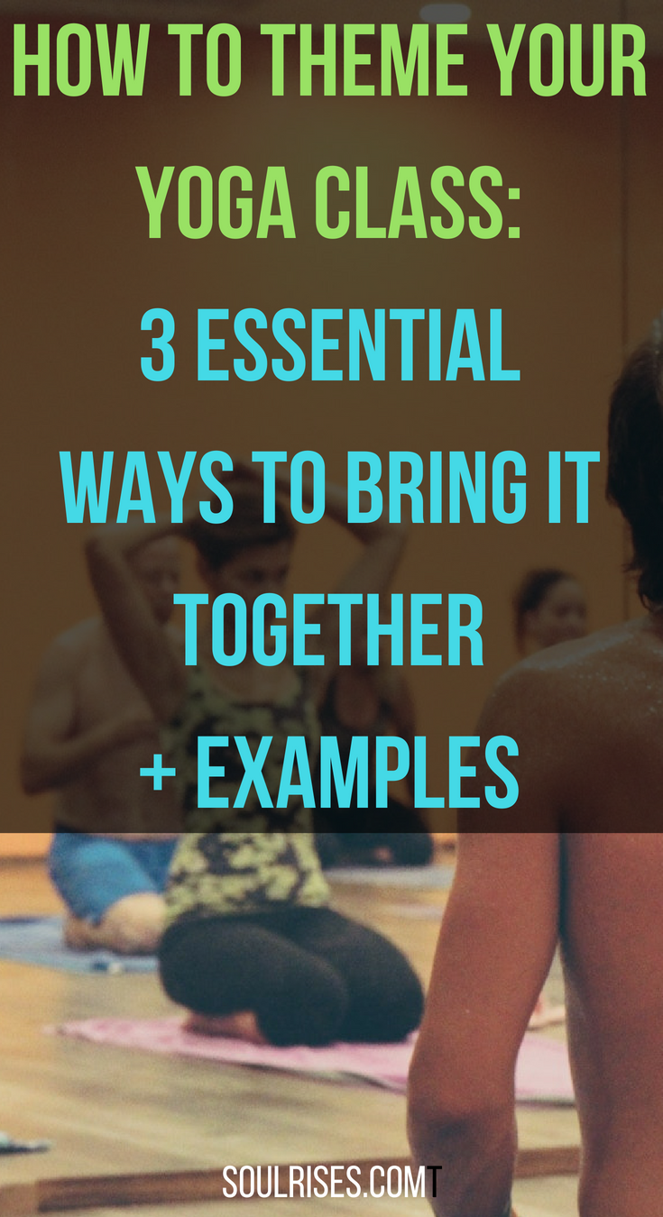 how to theme your yoga class_ 3 essential ways to bring it all together + examples.png