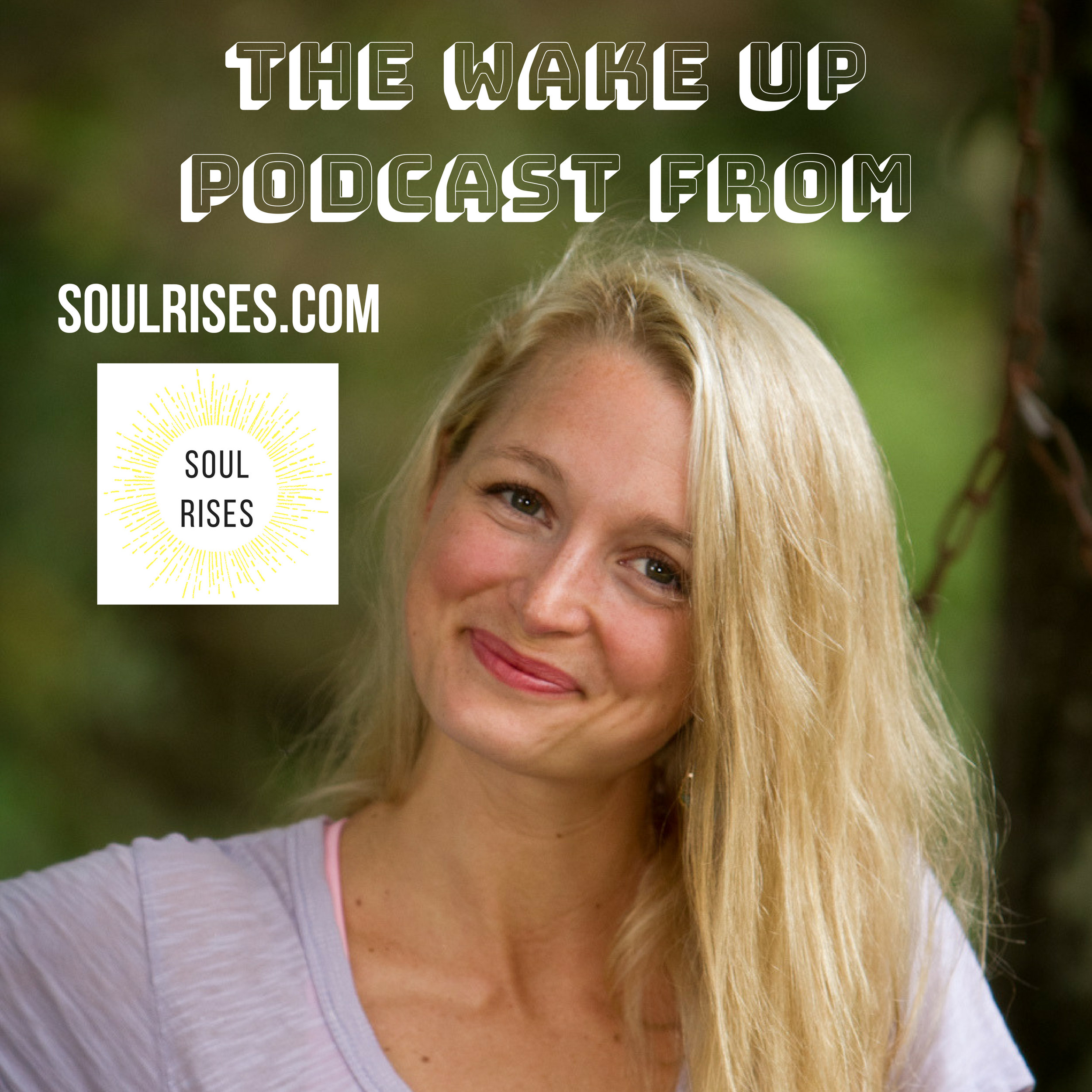 The Wake Up Podcast from SoulRises.com.jpg