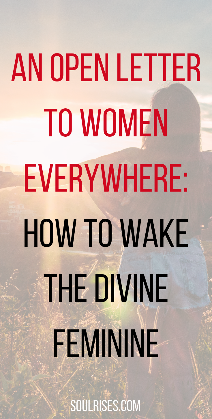 an open letter to women everywhere_ how to wake the divine feminine.png