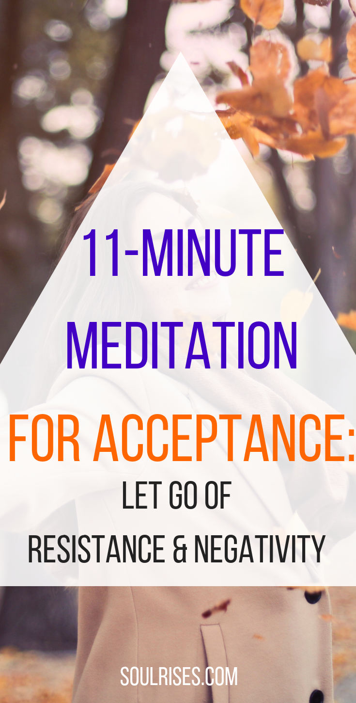 11-minute meditation for acceptance_ let go of resistance and negativity.png