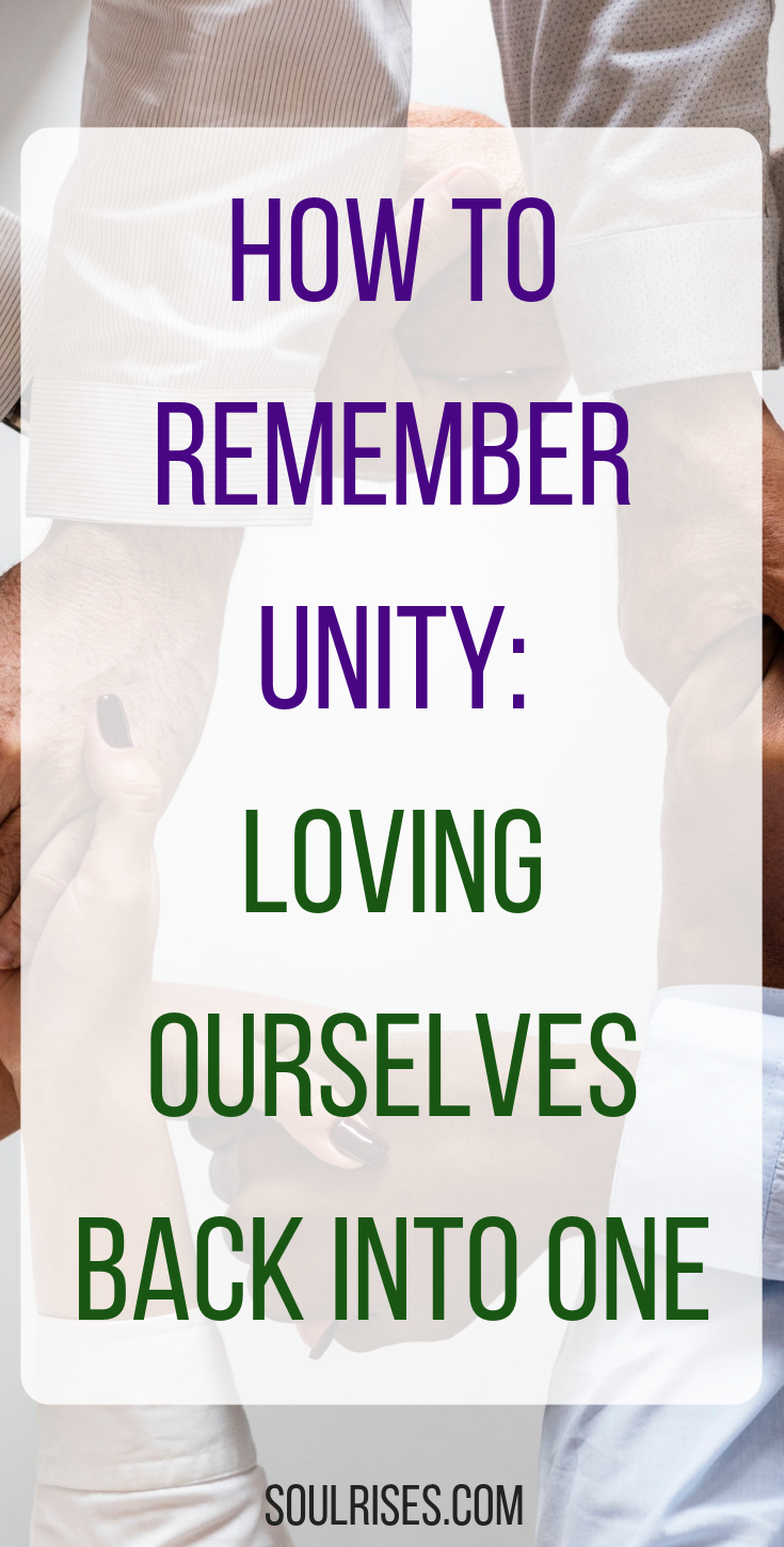 how to remember unity_ loving ourselves back into one.png