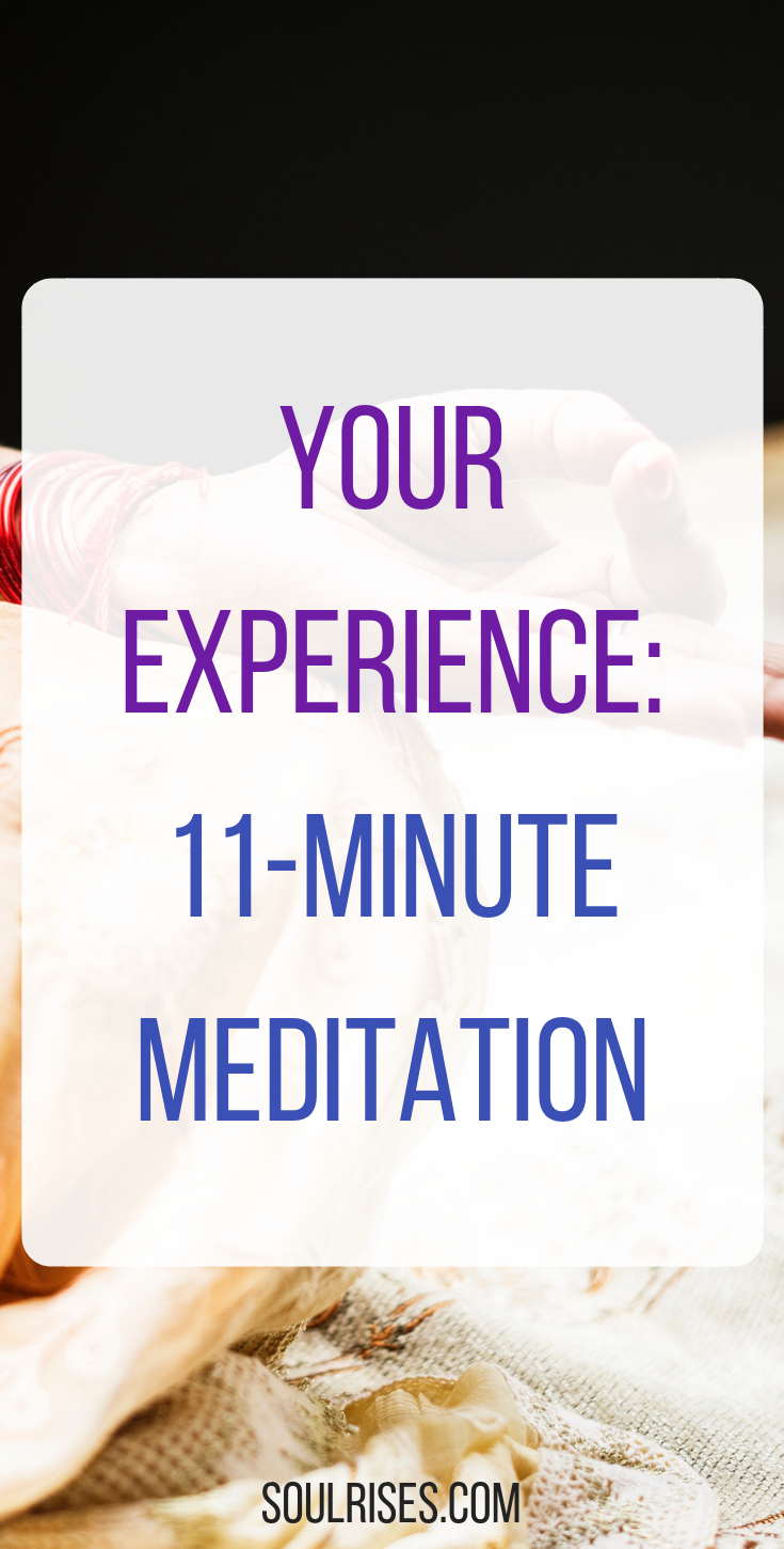 your experience_ 11-minute meditation.png