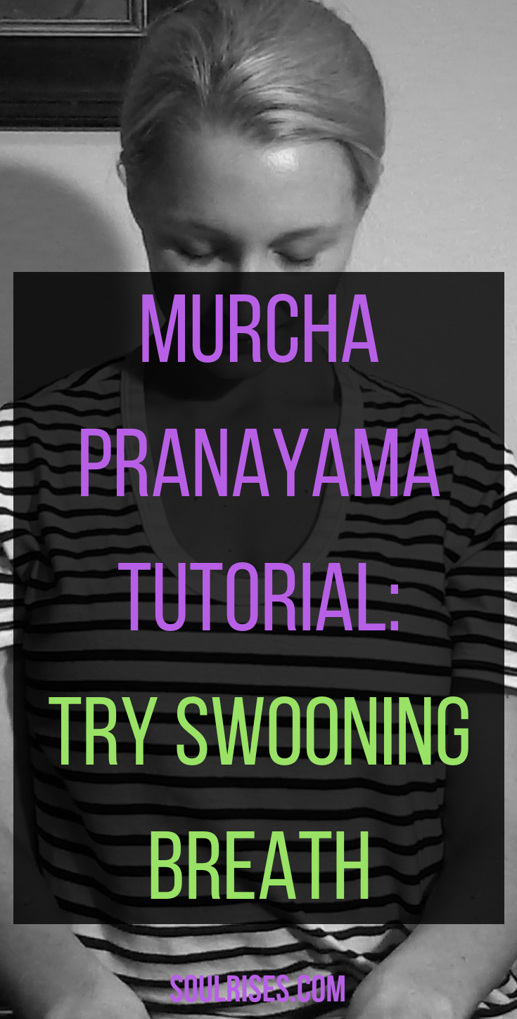 Murcha pranayama tutorial_ try swooning breath.png