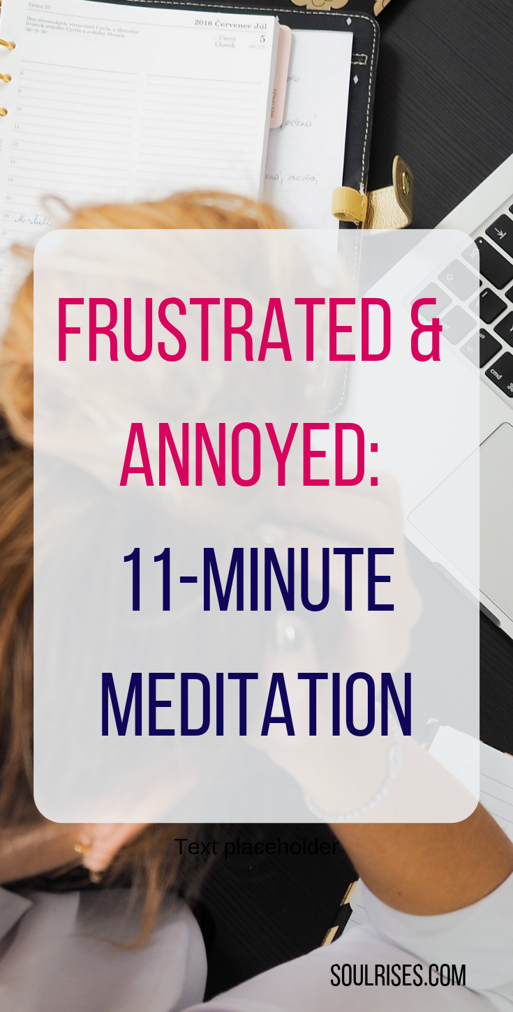 When you're frustrated and annoyed_ 11-minute meditation.png