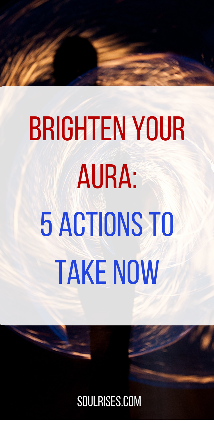brighten your aura_ 5 actions to take now.png