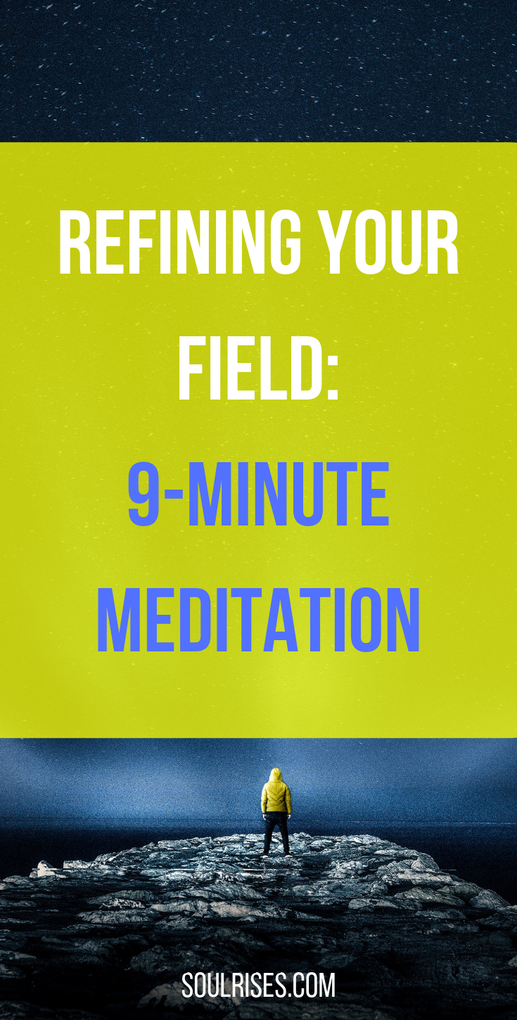 refining your field_ 9-minute meditation.png