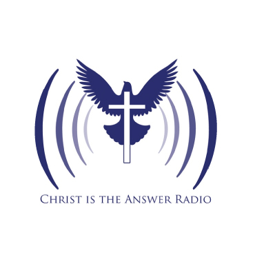 CHRIST IS THE ANSWER Radio