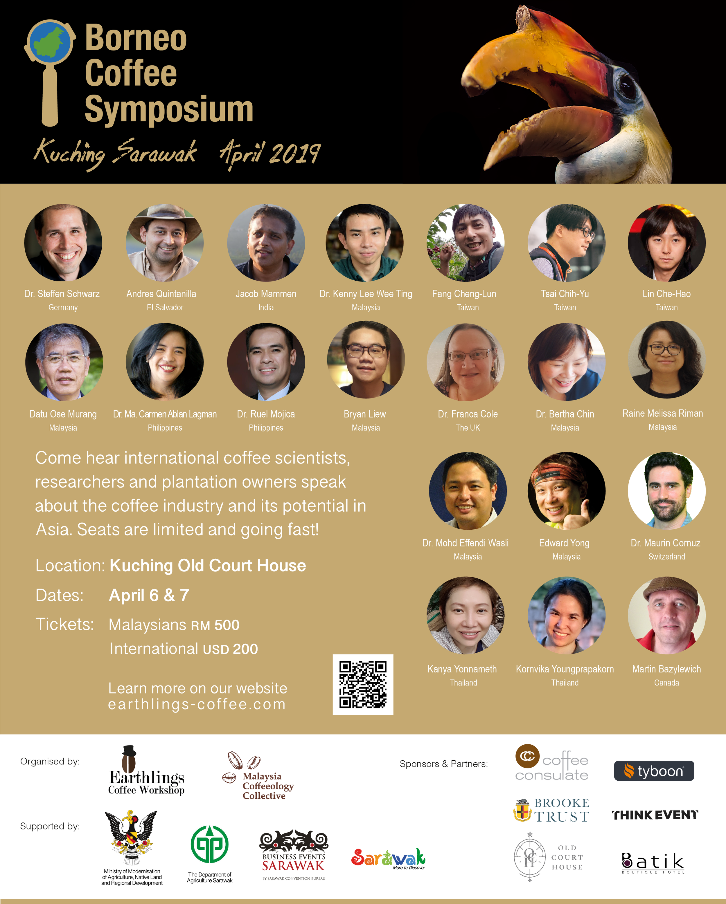 The very first Borneo Coffee Symposium - This symposium aims to create a platform for coffee knowledge sharing and networking inspired by the hidden gem, Liberica, a species of coffee thriving in Malaysia and Borneo and other parts of Asia.For the first time in Sarawak, this symposium will gather coffee scientists, researchers, farmers, plantation owners, international coffee graders and judges, and other industry players to share and discuss the challenges and potentials of cultivating high quality lowland coffee, at the same time, offer the opportunity for those in various points of the coffee industry to network.
