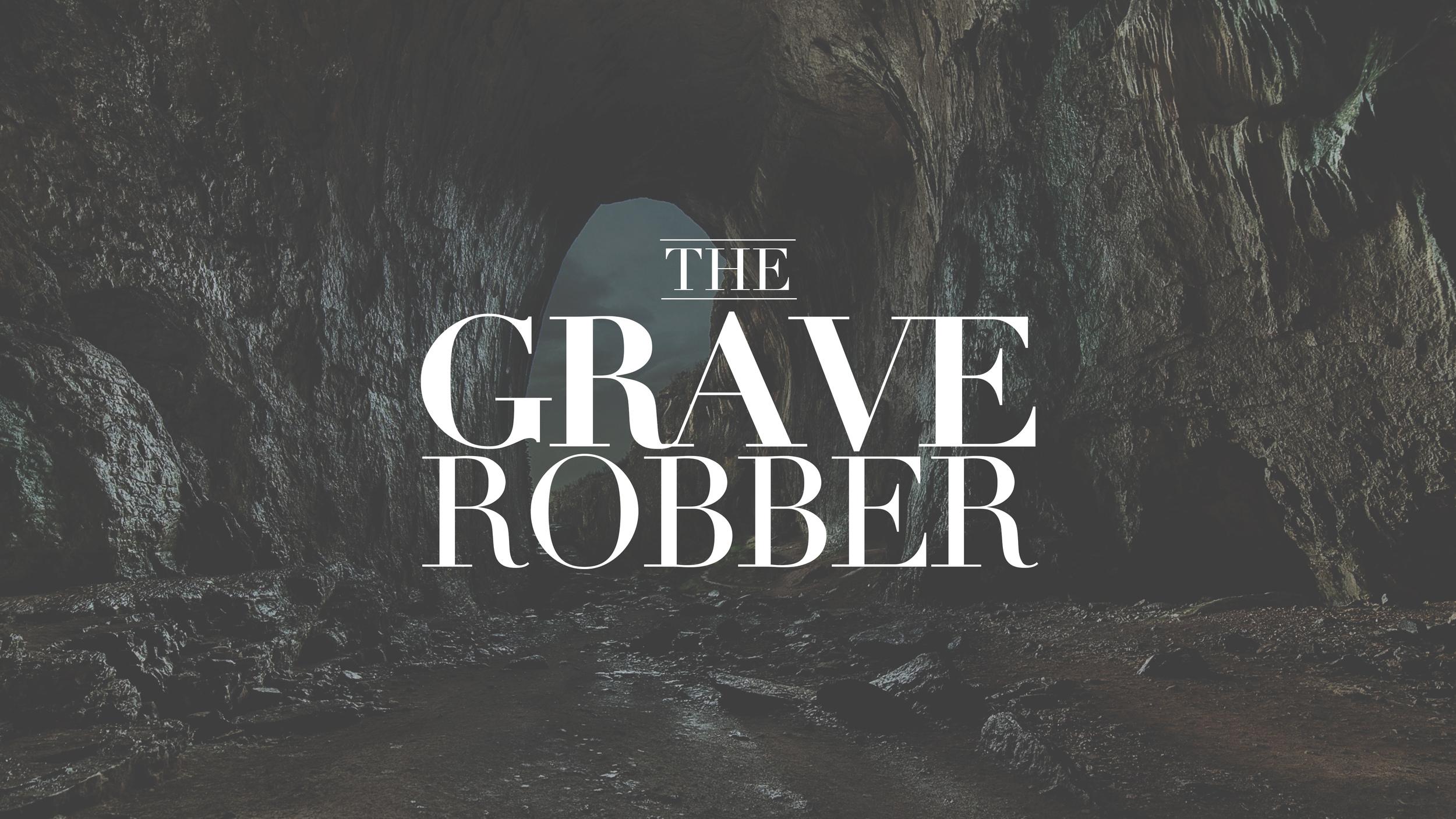 Grave Robber.jpg