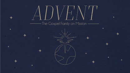 Advent - Gospel Family on Mission