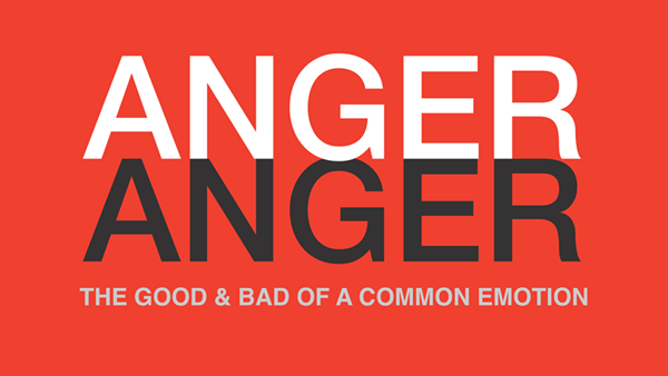 Anger - The Good & Bad of a Common Emotion