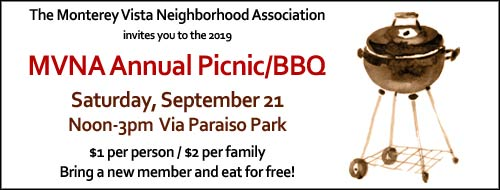 Saturday, September 21st, Noon-3pm; MVNA Annual BBQ, Picnic, and Annual Meeting at Via Paraiso Park.    MVNA members ($10/yr dues per household) can eat for $1, or $2 per family. Bring a new member and eat for free!