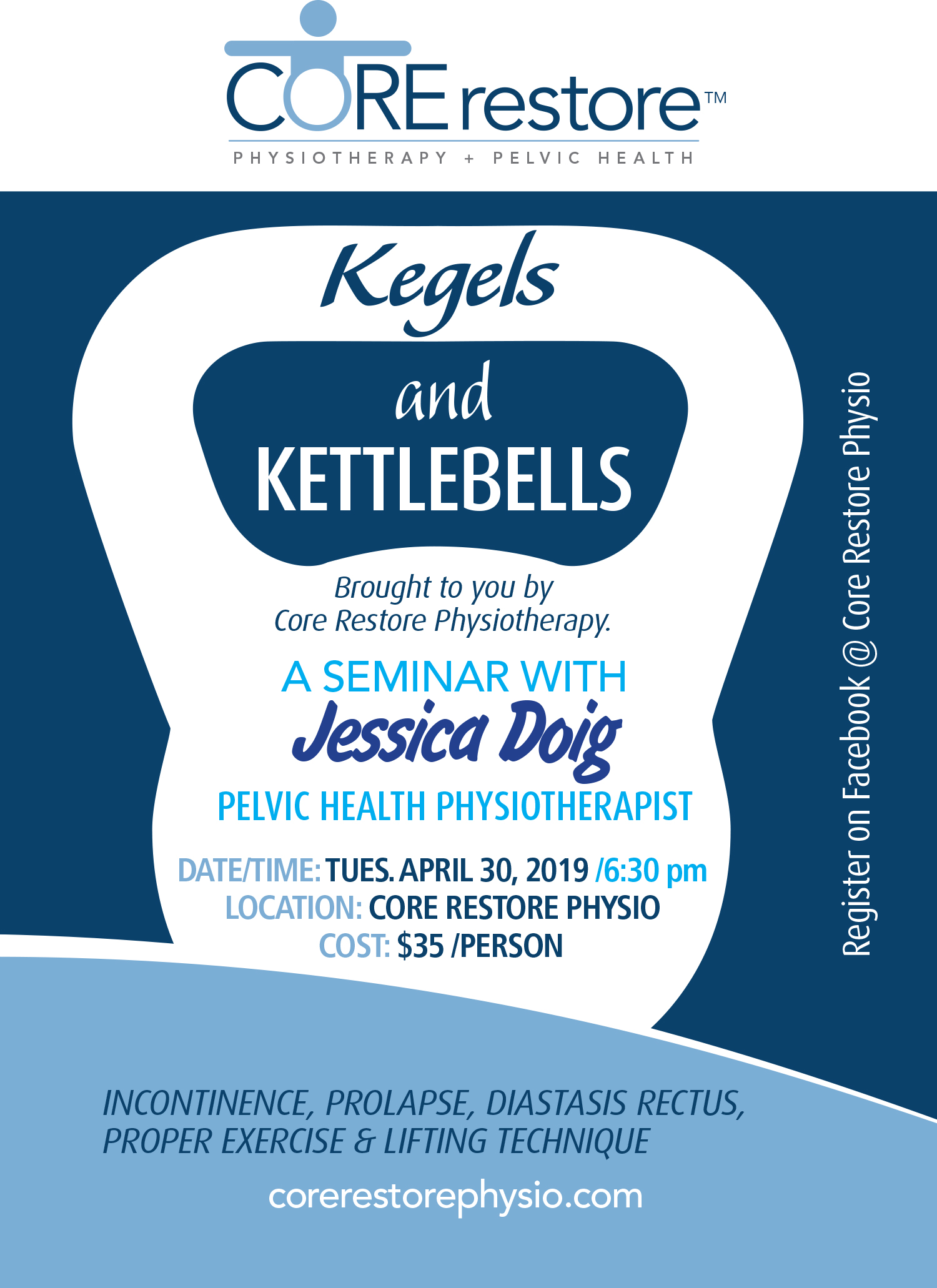 Kegels & Kettlebells - A Seminar with Jessica Doig, Pelvic Health Physiotherapist.Register on Facebook or at Core Restore Physio.Date/Time:April 30, 2019 from 6:30pm to 8:00pmCost: $35Location:Core Restore Physiotherapy205467 County Road 109 (Inside Headwaters Racquet Club)Amaranth (Orangeville), ONL9W 0V1