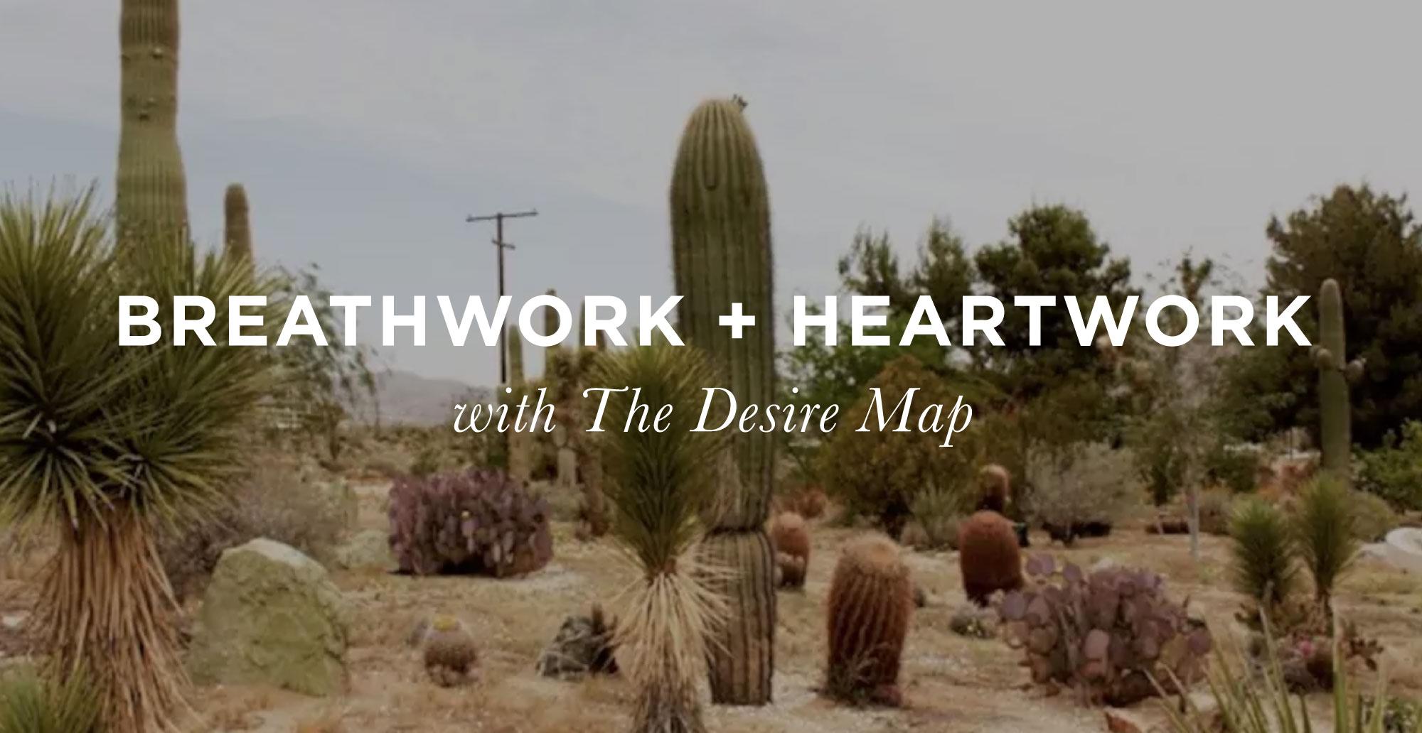 Breathwork + Heartwork with The Desire Map in Joshua Tree
