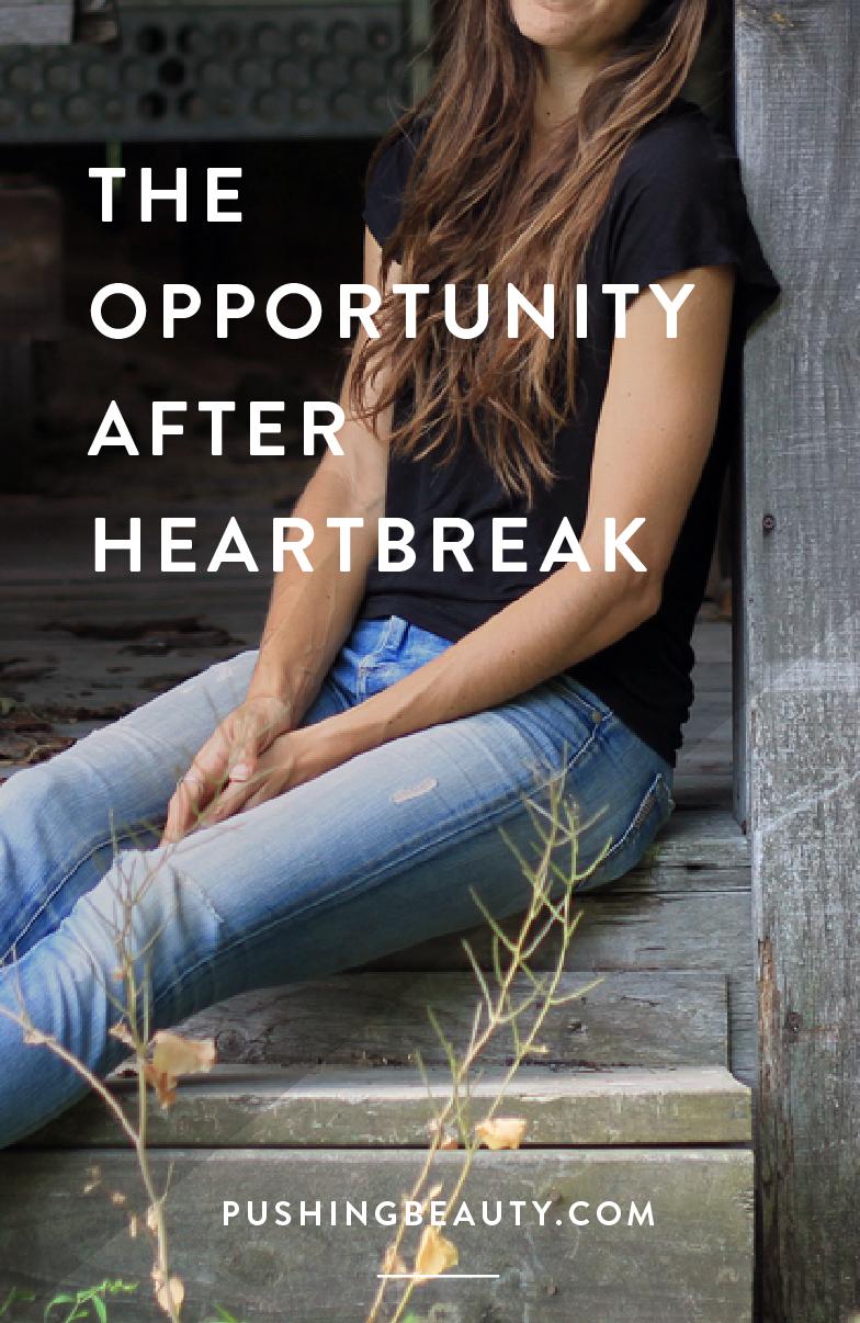 opportunity after heartbreak