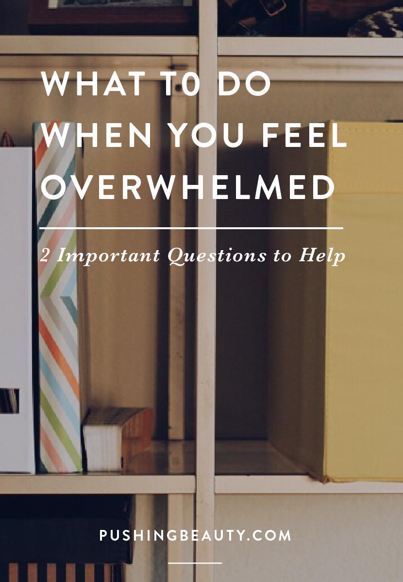 Feel Overwhelmed