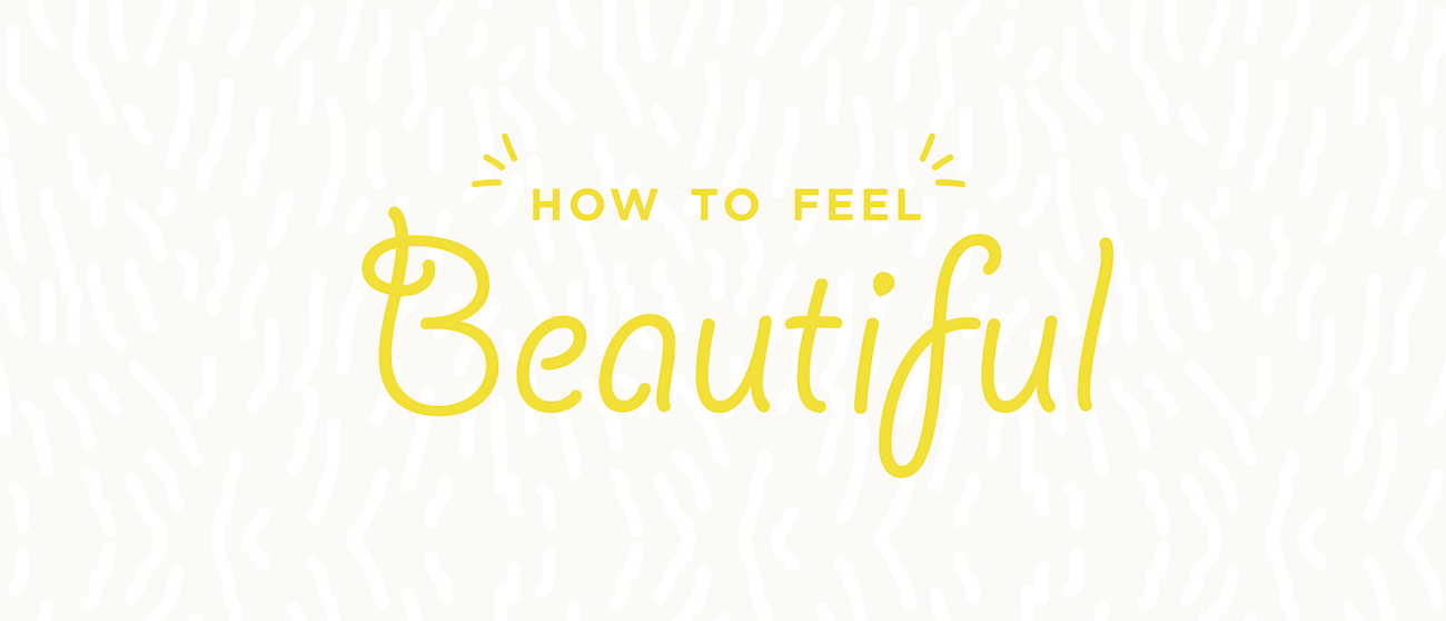 how_to_feel_beautiful