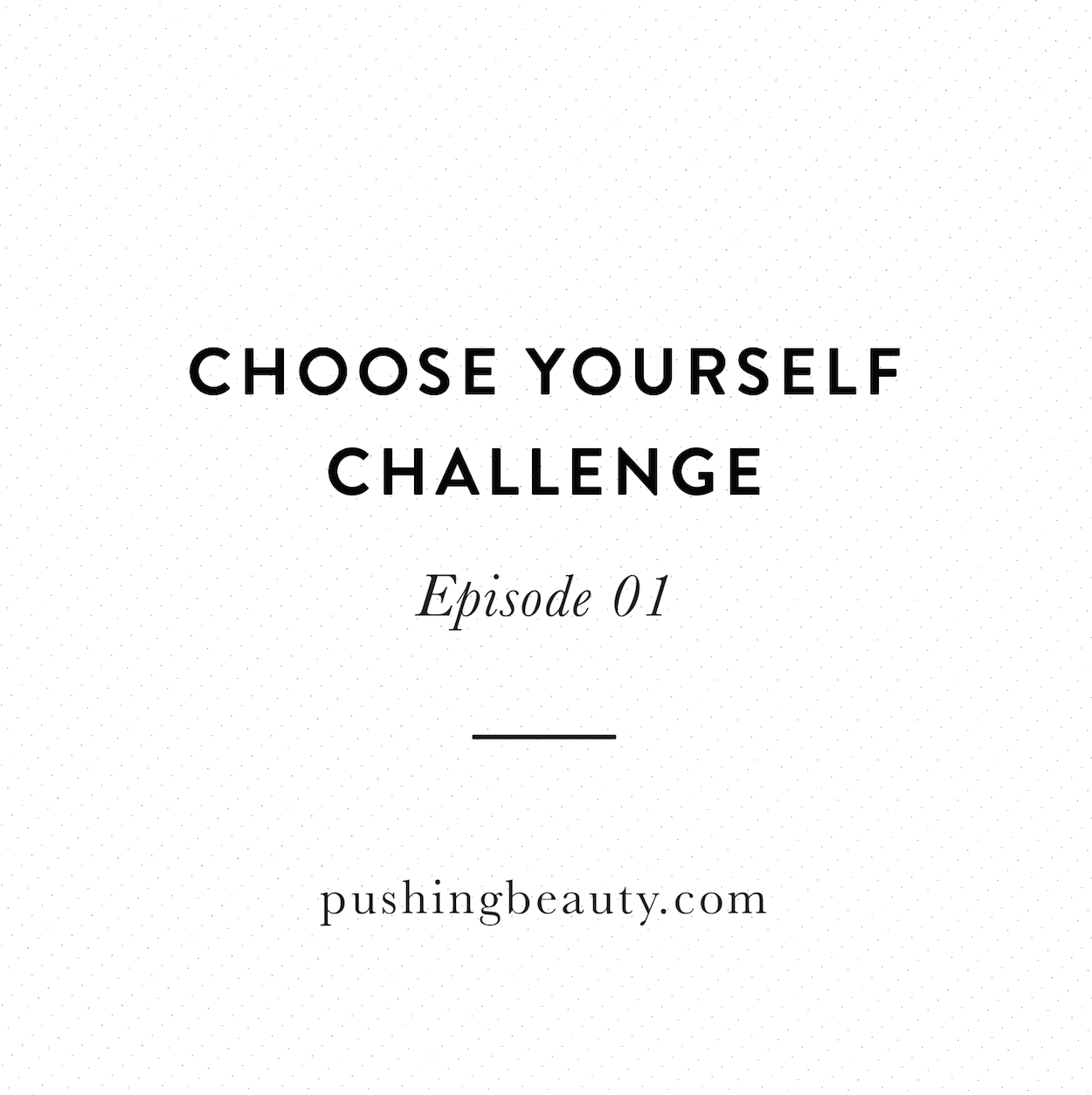 Choose Yourself Challenge Podcast