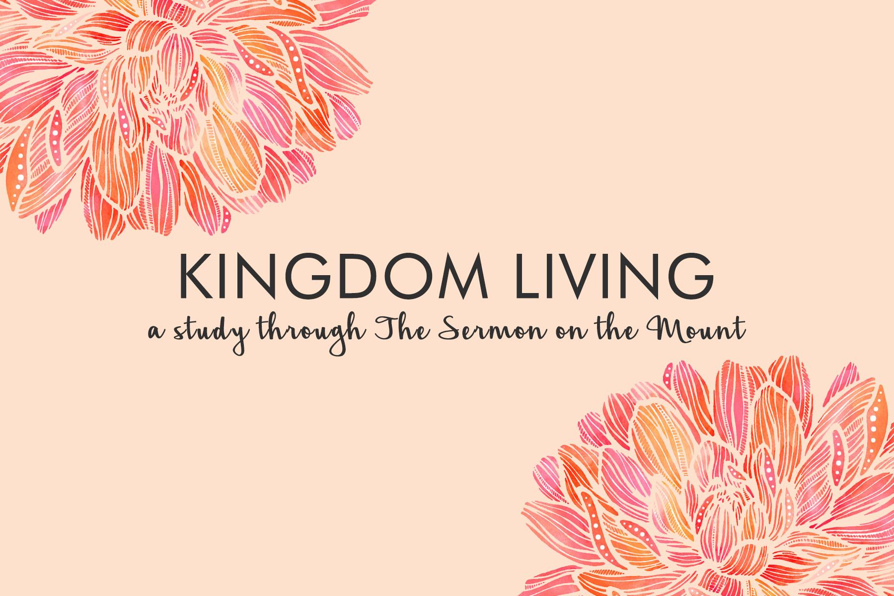 Kingdom Living  Matthew 5-7 | Spring 2017