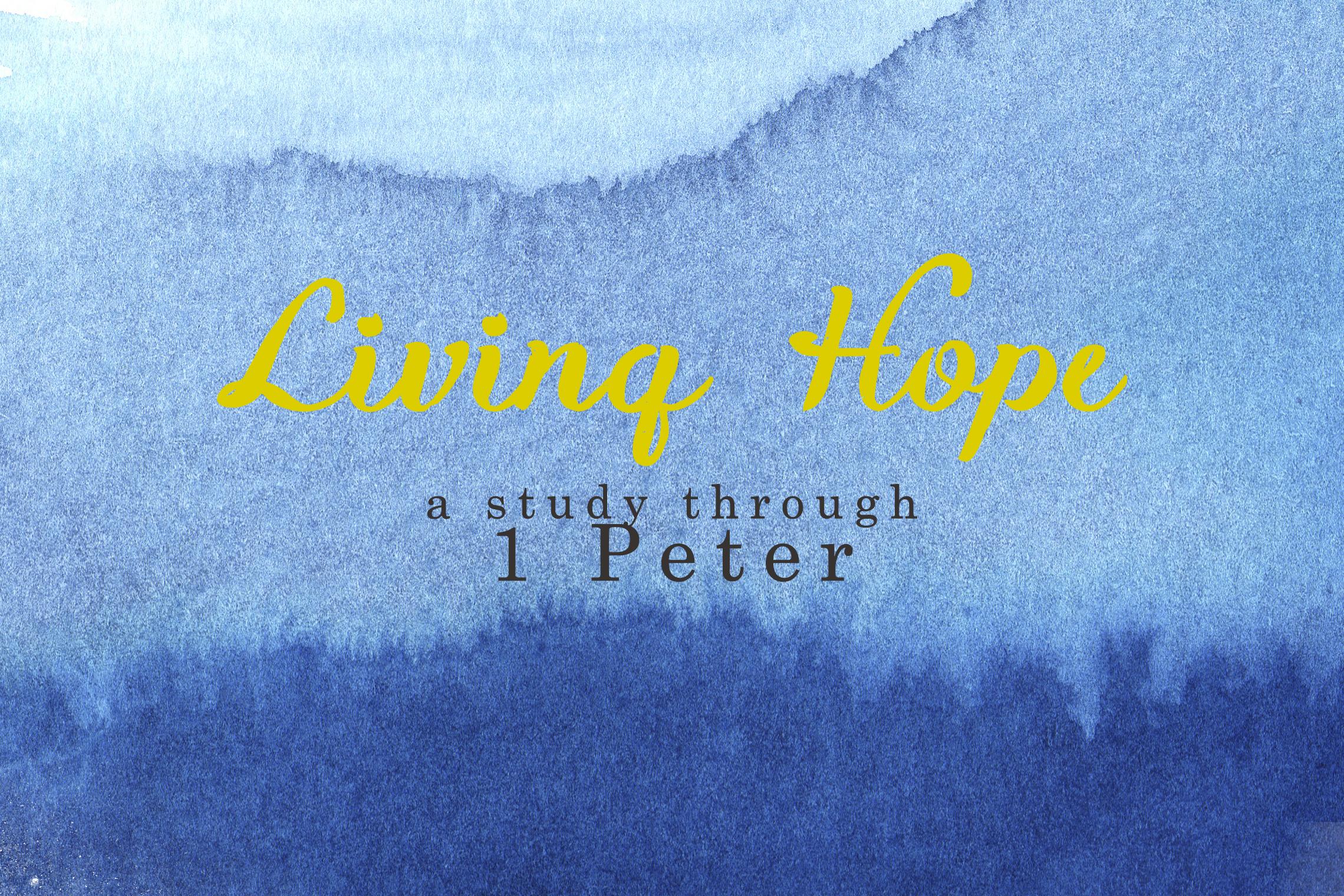Living Hope  1 Peter | Spring 2016