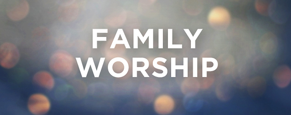 5 Reasons You Should Prioritize Family Worship