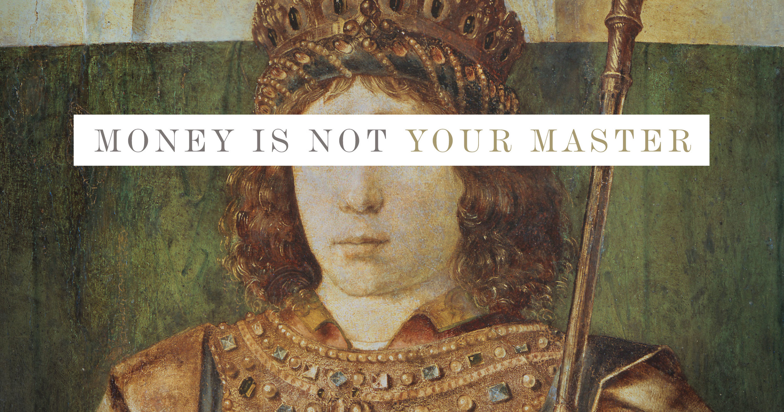 Money Is Not Your Master